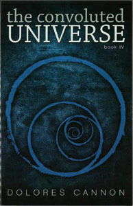 "Crystal Skull Explorers present Dolores Cannon - ""Convoluted Universe: Book4"""